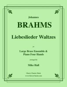Brahms Liebeslieder Waltzes for brass ensemble and piano